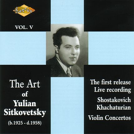 The Art of Yulian Sitkovetsky - violin, Shostakovich, Khachaturian