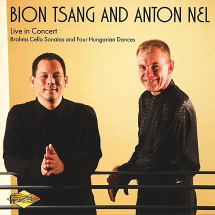 Bion Tsang and Anton Nel - Live in Concert - Brahms Cello Sonatas and Four Hungarian Dances